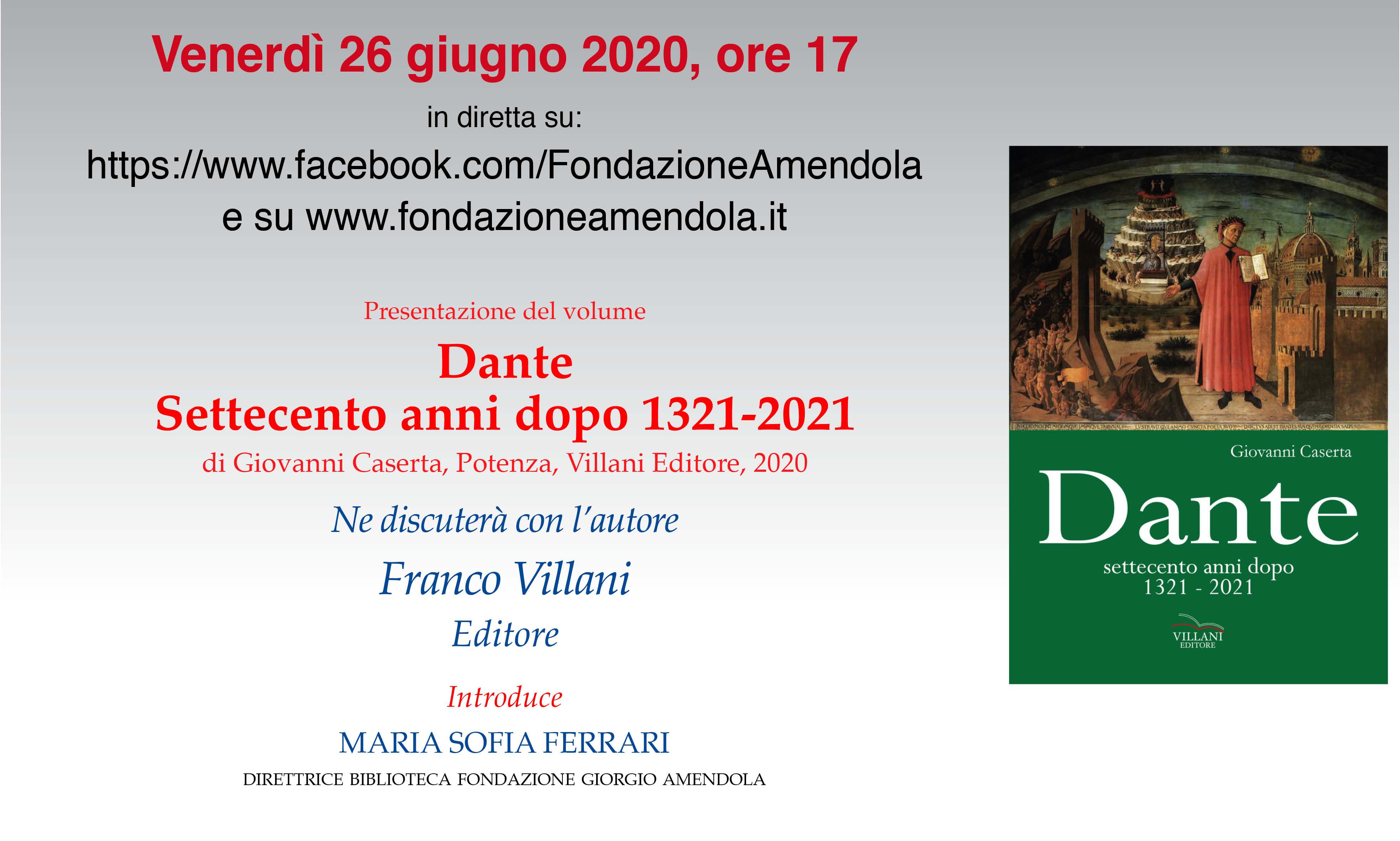 """Venerdì 26 Giugno Ore 17 Presentazione: Presentazione Del Volume """"Dante: Settecento Anni Dopo"""""""